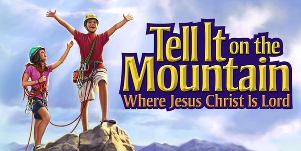 VBS 2013 - Go Tell it on the Mountain!